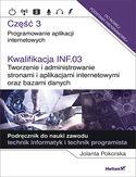 Kwalifikacja INF.03. Tworzenie i administrowanie stronami i aplikacjami internetowymi oraz bazami danych. Część 3. Programowanie aplikacji internetowych. Podręcznik do nauki zawodu technik informatyk i technik programista
