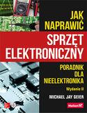 -30% na ebooka Jak naprawić sprzęt elektroniczny. Poradnik dla nieelektronika. Wydanie II. Do końca dnia (30.10.2020) za