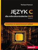 Księgarnia Język C dla mikrokontrolerów AVR. Od podstaw do zaawansowanych aplikacji. Wydanie II