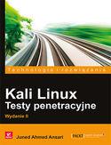 Kali Linux. Testy penetracyjne. Wydanie II