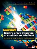 Księgarnia Klastry pracy awaryjnej w środowisku Windows. Instalacja, konfiguracja i zarządzanie