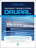 Księgarnia Komponenty tworzące systemu Drupal. Szybkie budowanie witryn internetowych za pomocą modułów CCK, Views i Panels