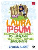 Laura Ipsum. Niezwykła wędrówka po Userlandii - przedziwnej krainie informatyki