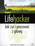 Księgarnia Lifehacker. Jak żyć i pracować z głową. Wydanie III