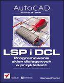 Księgarnia AutoCAD. LSP i DCL. Programowanie okien dialogowych w przykładach