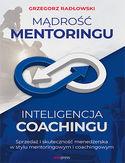 -20% na ebooka Mądrość Mentoringu, Inteligencja Coachingu. Sprzedaż i skuteczność menedżerska w stylu mentoringowym i coachingowym. Do końca dnia (10.07.2020) za 47,20 zł