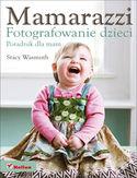 Księgarnia Mamarazzi. Fotografowanie dzieci. Poradnik dla mam