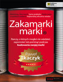 Księgarnia Zakamarki marki. Rzeczy, o których mogłeś nie wiedzieć, zapomnieć lub pominąć podczas budowania swojej marki