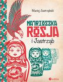 -30% na ebooka Matrioszka Rosja i Jastrząb. Do końca dnia (15.09.2019) za 27,92 zł