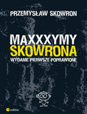 Maxxxymy Skowrona. Wydanie Pierwsze Poprawione