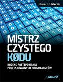 Mistrz czystego kodu. Kodeks postępowania profesjonalnych programistów