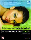 Księgarnia Mistrzowska edycja zdjęć. Adobe Photoshop CS3 PL dla fotografów