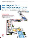 Księgarnia MS Project 2007 i MS Project Server 2007. Efektywne zarządzanie projektami