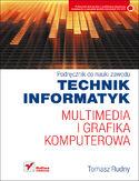 Księgarnia Multimedia i grafika komputerowa. Podręcznik do nauki zawodu technik informatyk