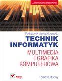 Multimedia i grafika komputerowa. Podr�cznik do nauki zawodu technik informatyk