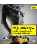 Księgarnia Nagi obiektyw. Sztuka fotografowania aktów i obróbki zdjęć