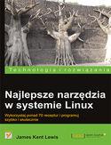 Księgarnia Najlepsze narzędzia w systemie Linux. Wykorzystaj ponad 70 receptur i programuj szybko i skutecznie