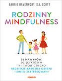 Rodzinny mindfulness. 26 nawyków, dzięki którym Ty i Twoje dziecko będziecie bardziej obecni i mniej zestresowani
