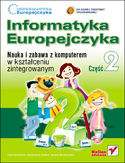 Księgarnia Informatyka Europejczyka. Nauka i zabawa z komputerem w kształceniu zintegrowanym. Część 2