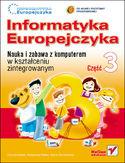 Księgarnia Informatyka Europejczyka. Nauka i zabawa z komputerem w kształceniu zintegrowanym. Część 3