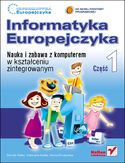 Księgarnia Informatyka Europejczyka. Nauka i zabawa z komputerem w kształceniu zintegrowanym. Część 1