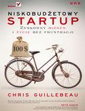 Niskobud�etowy startup. Zyskowny biznes i �ycie bez frustracji