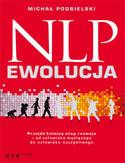 NLP - EWOLUCJA. Przejdź kolejny etap rozwoju - od człowieka myślącego do człowieka szczęśliwego