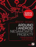 Księgarnia Arduino i Android. Niesamowite projekty. Szalony geniusz