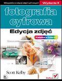 Księgarnia Fotografia cyfrowa. Edycja zdjęć. Wydanie II