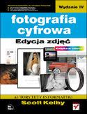 Księgarnia Fotografia cyfrowa. Edycja zdjęć. Wydanie IV