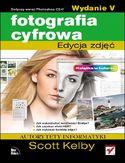 Księgarnia Fotografia cyfrowa. Edycja zdjęć. Wydanie V