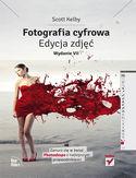 Księgarnia Fotografia cyfrowa. Edycja zdjęć. Wydanie VII