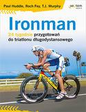 -30% na ebooka Ironman. 24 tygodnie przygotowań do triatlonu długodystansowego. Do końca dnia (19.07.2019) za 29,60 zł