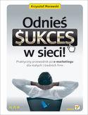 Księgarnia Odnieś sukces w sieci! Praktyczny przewodnik po e-marketingu dla małych i średnich firm