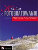Księgarnia Książka o fotografowaniu. Wydanie III rozszerzone