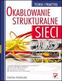 Księgarnia Okablowanie strukturalne sieci. Teoria i praktyka