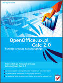 Księgarnia OpenOffice.ux.pl Calc 2.0. Funkcje arkusza kalkulacyjnego
