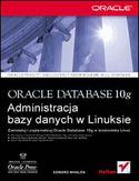 Księgarnia Oracle Database 10g. Administracja bazy danych w Linuksie
