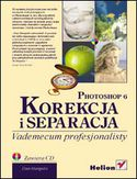Księgarnia Photoshop 6. Korekcja i separacja. Vademecum profesjonalisty