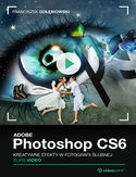Ebook Adobe Photoshop CS6. Kurs video. Kreatywne efekty w fotografii ślubnej