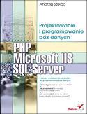 Księgarnia PHP, Microsoft IIS i SQL Server. Projektowanie i programowanie baz danych