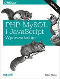 -30% na ebooka PHP, MySQL i JavaScript. Wprowadzenie. Wydanie V. Do końca dnia (10.12.2019) za 59,50 zł