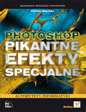 Ebook Photoshop. Pikantne efekty specjalne