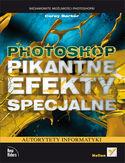Księgarnia Photoshop. Pikantne efekty specjalne