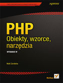 Księgarnia PHP. Obiekty, wzorce, narzędzia. Wydanie IV