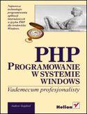 Księgarnia PHP. Programowanie w systemie Windows. Vademecum profesjonalisty