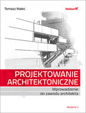 Projektowanie architektoniczne. Wprowadzenie do zawodu architekta. Wydanie II