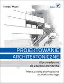 Księgarnia Projektowanie architektoniczne. Wprowadzenie do zawodu architekta