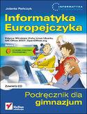 Informatyka Europejczyka. Podr�cznik dla gimnazjum. Edycja: Windows Vista, Linux Ubuntu, MS Office 2007, OpenOffice.org. Wydanie II