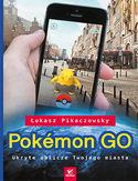 Pokémon GO. Ukryte oblicze Twojego miasta